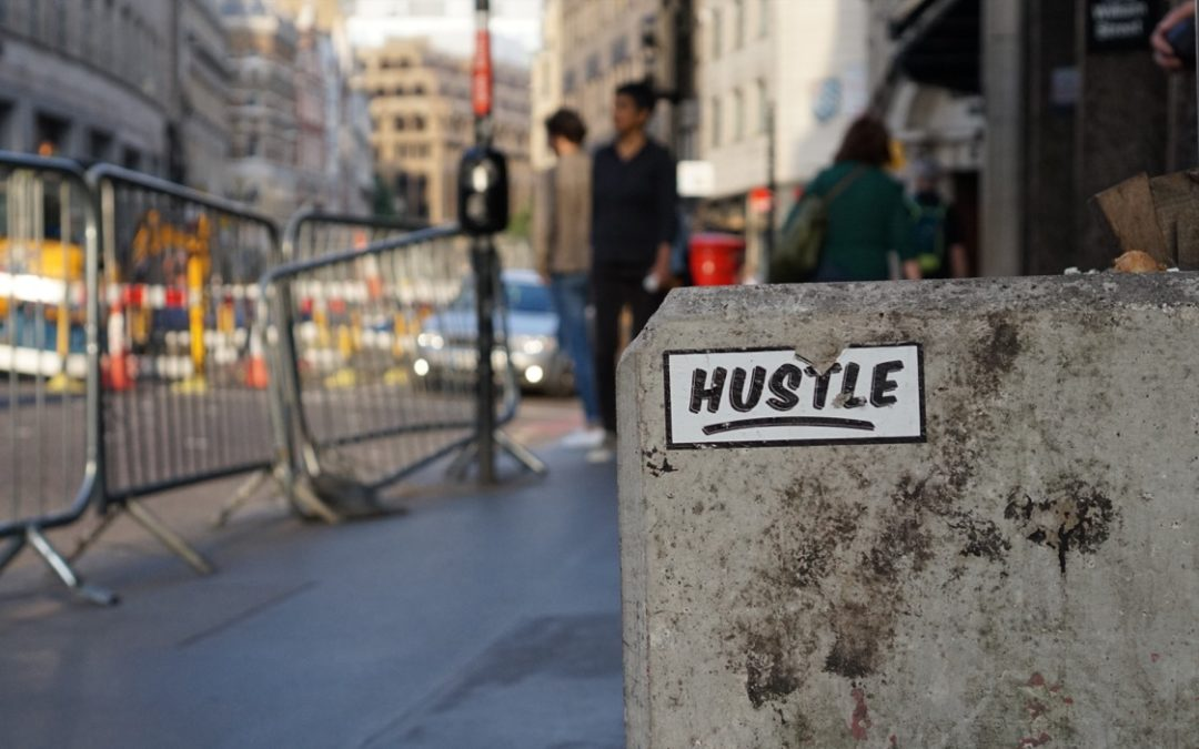 How to never lose your hustle